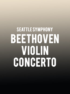 Seattle Symphony - Beethoven Violin Concerto Poster