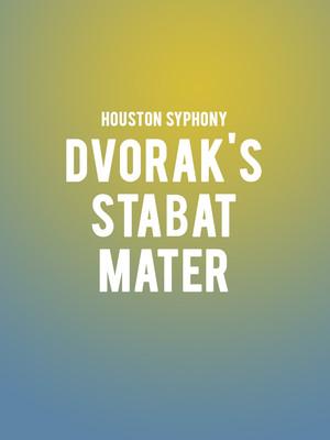 Houston Symphony - Dvorak's Stabat Mater Poster