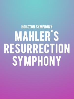Houston Symphony - Mahler's Resurrection Symphony Poster