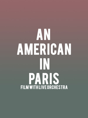 An American in Paris - Film with Live Orchestra at Jones Hall for the Performing Arts