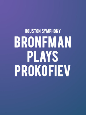 Houston Symphony - Bronfman Plays Prokofiev Poster