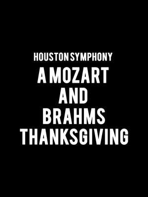 Houston Symphony - A Mozart and Brahms Thanksgiving Poster