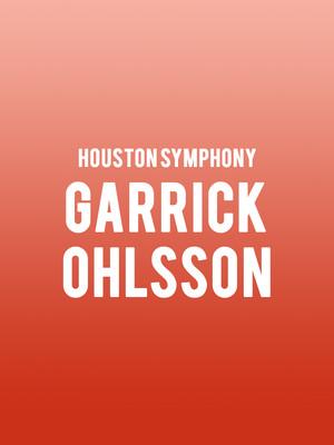 Houston Symphony - Garrick Ohlsson Poster