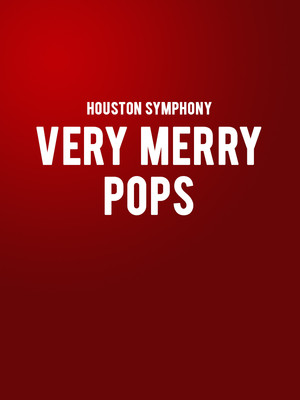 Houston Symphony - Very Merry Pops Poster