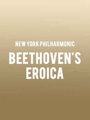 New York Philharmonic - Beethoven's Eroica Poster