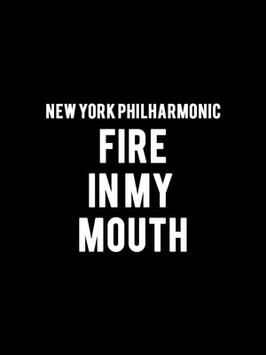 New York Philharmonic - Fire in my mouth Poster