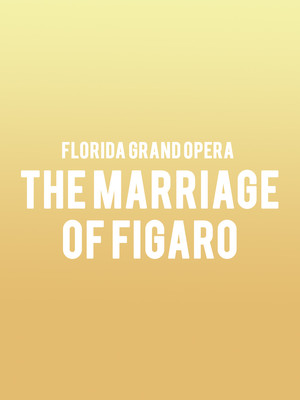 Florida Grand Opera - The Marriage of Figaro at Ziff Opera House