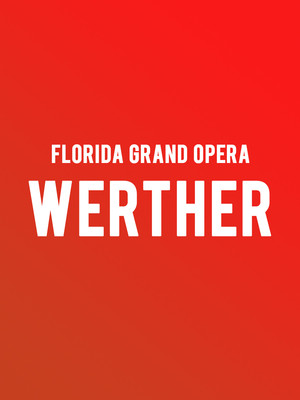 Florida Grand Opera - Werther Poster
