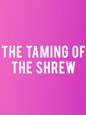 The Taming Of The Shrew at Hanna Theatre