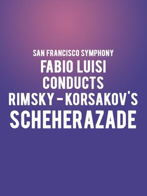 San Francisco Symphony - Fabio Luisi Conducts Rimsky-Korsakov's Scheherazade Poster