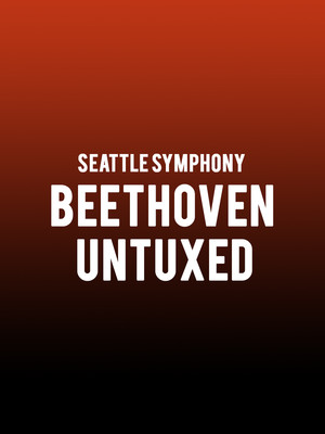 Seattle Symphony - Beethoven Untuxed Poster