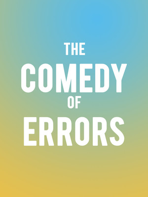 The Comedy of Errors at Lansburgh Theatre