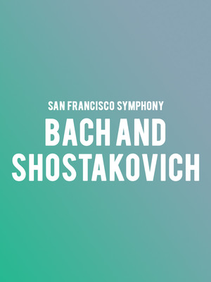 San Francisco Symphony - Bach and Shostakovich at Davies Symphony Hall