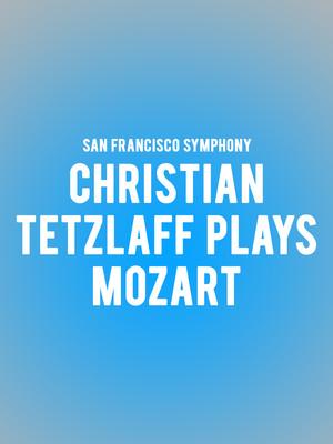 San Francisco Symphony - Christian Tetzlaff Plays Mozart Poster