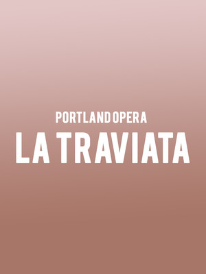 Portland Opera - La Traviata at Keller Auditorium