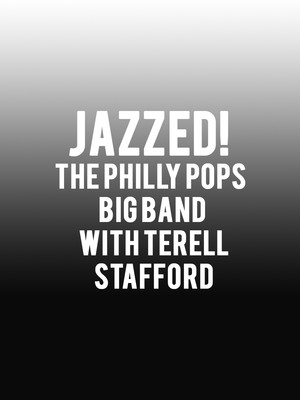 Jazzed The Philly Pops Big Band with Terell Stafford, Verizon Hall, Philadelphia