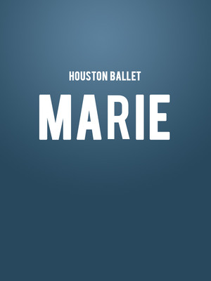 Houston Ballet - Marie Poster
