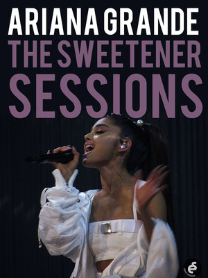 Ariana Grande - The Sweetener Sessions Poster