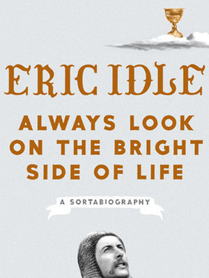 Always Look On The Bright Side Of Life With Eric Idle Poster
