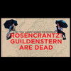 Rosencrantz and Guildernstern Are Dead, A Noise Within, Los Angeles