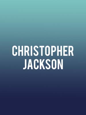 Christopher Jackson Poster