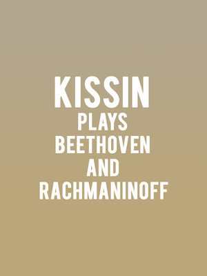 Kissin Plays Beethoven and Rachmaninoff Poster