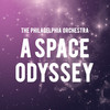 The Philadelphia Orchestra A Space Odyssey, Verizon Hall, Philadelphia