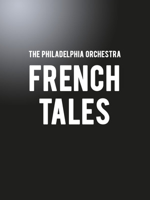 The Philadelphia Orchestra - French Tales Poster