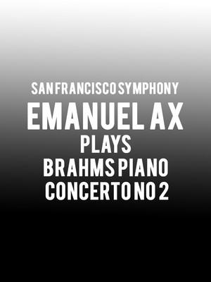 San Francisco Symphony - Emanuel Ax Plays Brahms Piano Concerto No 2 Poster