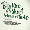 Were Only Alive for a Short Amount of Time, Albert Goodman Theater, Chicago