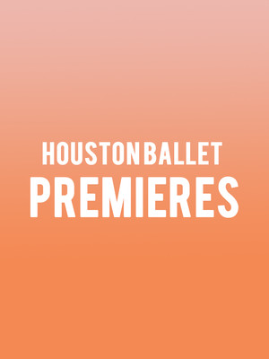 Houston Ballet - Premieres at Brown Theater