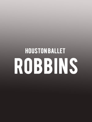 Houston Ballet - ROBBINS at Brown Theater