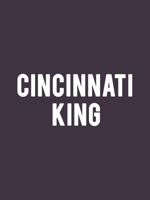 Cincinnati King at Cincinnati Playhouse In The Park