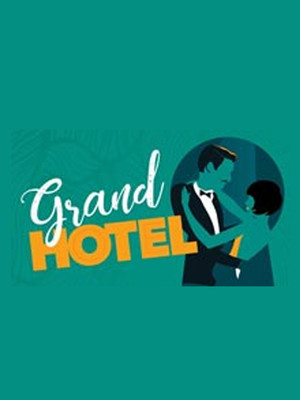 Grand Hotel - The Musical Poster