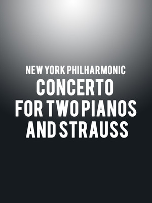New York Philharmonic - Concerto for Two Pianos and Strauss at David Geffen Hall at Lincoln Center