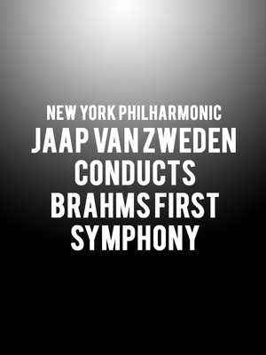 New York Philharmonic - Jaap van Zweden Conducts Brahms First Symphony Poster