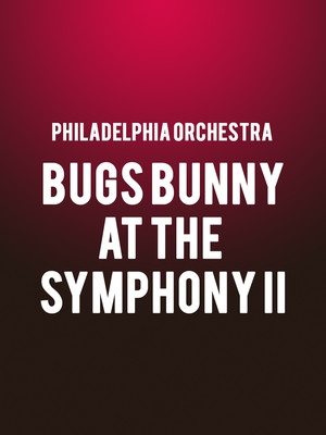 Philadelphia Orchestra - Bugs Bunny at the Symphony II Poster