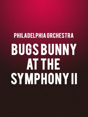 Philadelphia Orchestra - Bugs Bunny at the Symphony II at Verizon Hall