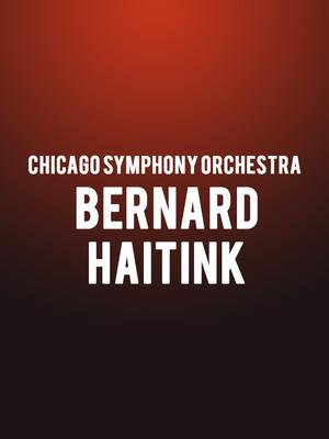 Chicago Symphony Orchestra - Bernard Haitink Poster