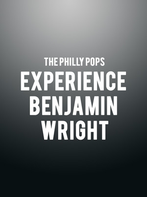 The Philly Pops - Experience Benjamin Wright Poster