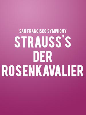 San Francisco Symphony - Strauss's Der Rosenkavalier Poster
