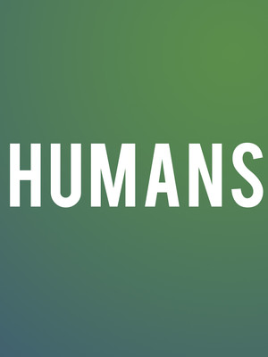Humans, BAM Gilman Opera House, New York