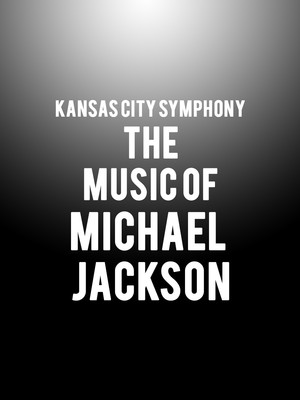 Kansas City Symphony - The Music of Michael Jackson Poster