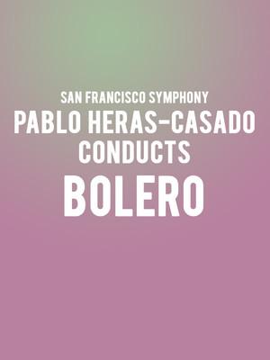 San Francisco Symphony - Pablo Heras-Casado conducts Bolero Poster