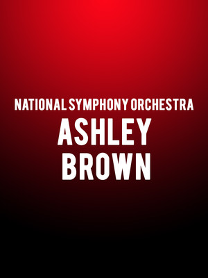 National Symphony Orchestra - Ashley Brown Poster