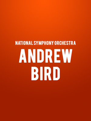 National Symphony Orchestra Andrew Bird, Kennedy Center Concert Hall, Washington