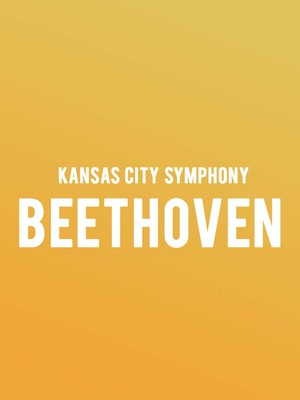 Kansas City Symphony - Beethoven at Helzberg Hall