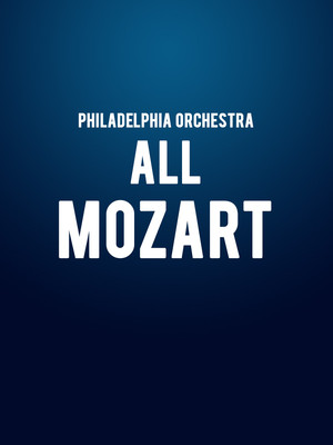 Philadelphia Orchestra All Mozart, Verizon Hall, Philadelphia