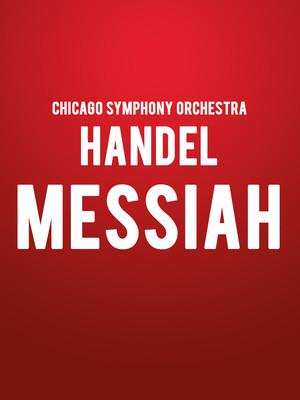 Chicago Symphony Orchestra - Handel Messiah Poster