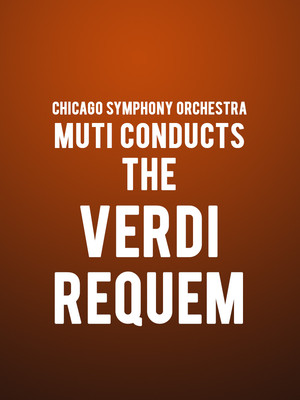 Chicago Symphony Orchestra - Muti Conducts the Verdi Requiem Poster